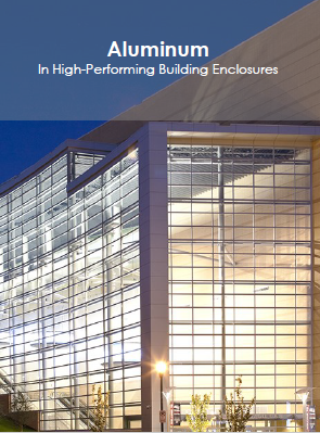 Aluminum: In High-Performing Building Enclosures